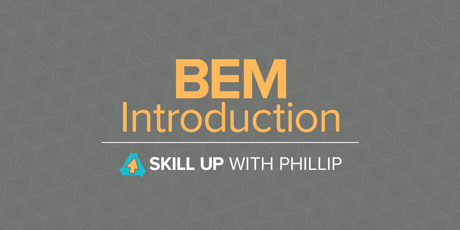 skill-up-phillip-bem-introduction